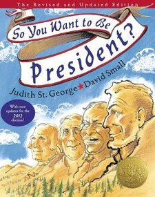 So You Want to Be President? (The Revised and Updated Edition) by Judith St. George, David Small, 9780399243172