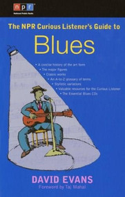 The NPR Curious Listener's Guide to Blues by David Evans, Taj Mahal, 9780399530722
