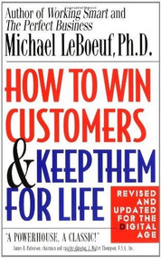 How to Win Customers and Keep Them for Life, Revised Edition by Michael LeBoeuf, 9780425175019