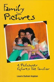 Family Pictures (A Philosopher Explores the Familiar) by Laura Kaplan, 9780812693621