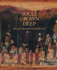 Souls Grown Deep Vol. 1 (African American Vernacular Art) by William Arnett, William S. Arnett, 9780965376600