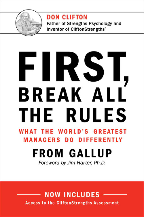 First, Break All The Rules (What the World's Greatest Managers Do Differently) by Gallup, 9781595621115