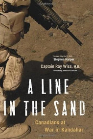 A Line in the Sand (Canadians at War in Kandahar) by Ray Wiss, 9781553655923