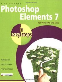 Photoshop Elements 7 in easy steps (For Windows and Mac) by Nick Vandome, 9781840783735