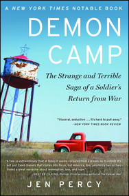 Demon Camp (The Strange and Terrible Saga of a Soldier's Return from War) by Jennifer Percy, 9781451662061