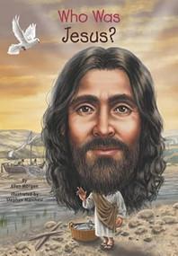 Who Was Jesus? by Ellen Morgan, Who HQ, Stephen Marchesi, 9780448483207