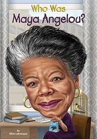 Who Was Maya Angelou? by Ellen Labrecque, Who HQ, Dede Putra, 9780448488530