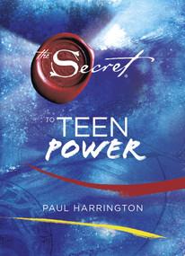 The Secret to Teen Power by Paul Harrington, 9781416994985