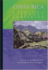 Costa Rica (A Traveler's Literary Companion) by Barbara Ras, Oscar Arias, 9781883513009