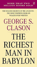 The Richest Man in Babylon (The Success Secrets of the Ancients--the Most Inspiring Book on Wealth Ever Written) by George S. Clason, Suze Orman, 9780451205360
