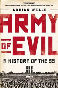 Army of Evil (A History of the SS) by Adrian Weale, 9780451414755