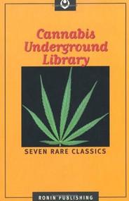 Cannabis Underground Library by Adam Gottlieb, 9780914171713