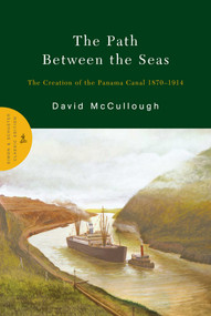 The Path Between the Seas (The Creation of the Panama Canal 1870-1914) by David McCullough, 9780743262132