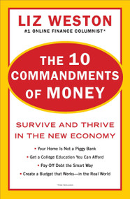 The 10 Commandments of Money (Survive and Thrive in the New Economy) by Liz Weston, 9780452297623