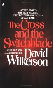 The Cross and the Switchblade by David Wilkerson, John Sherrill, Elizabeth Sherrill, 9780515090253