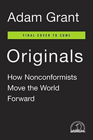Originals (How Non-Conformists Move the World) by Adam Grant, Sheryl Sandberg, 9780525429562