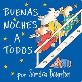Buenas noches a todos (Going to Bed Book) by Sandra Boynton, Sandra Boynton, 9780689866524