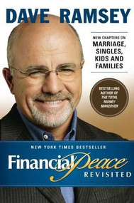 Financial Peace Revisited (New Chapters on Marriage, Singles, Kids and Families) by Dave Ramsey, 9780670032082