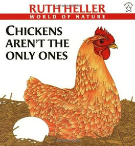 Chickens Aren't the Only Ones (A Book About Animals that Lay Eggs) by Ruth Heller, 9780698117785