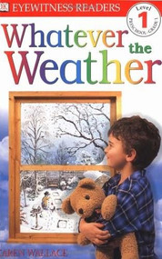 DK Readers L1: Whatever the Weather by Karen Wallace, 9780789447500