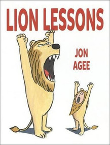 Lion Lessons by Jon Agee, 9780803739086