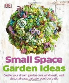Small Space Garden Ideas by Philippa Pearson, 9781465415868