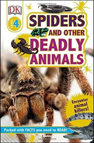 DK Readers L4: Spiders and Other Deadly Animals (Meet Some of Earth's Scariest Animals!) by James Buckley, Jr., 9781465452092