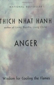 Anger (Wisdom for Cooling the Flames) by Thich Nhat Hanh, 9781573229371