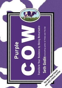 Purple Cow, New Edition (Transform Your Business by Being Remarkable) by Seth Godin, 9781591843177