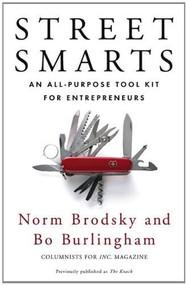 Street Smarts (An All-Purpose Tool Kit for Entrepreneurs) by Norm Brodsky, Bo Burlingham, 9781591843207