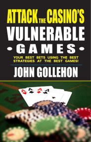 Attack the Casino's Vulnerable Games by John Gollehon, 9781580423045