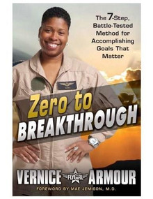 Zero to Breakthrough (The 7-Step, Battle-Tested Method for Accomplishing Goals that Matter) by Vernice Armour, 9781592406241