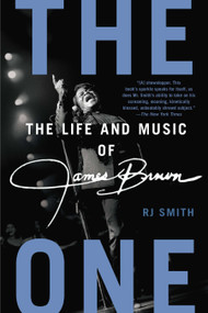 The One (The Life and Music of James Brown) by RJ Smith, 9781592407422