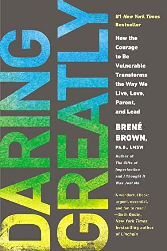 Daring Greatly (How the Courage to Be Vulnerable Transforms the Way We Live, Love, Parent, and Lead) by Brené Brown, 9781592408412