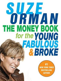 The Money Book for the Young, Fabulous & Broke by Suze Orman, 9781594482243