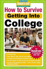 How to Survive Getting Into College (By Hundreds of Students Who Did), 9781933512051