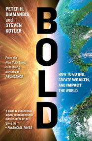 Bold (How to Go Big, Create Wealth and Impact the World) - 9781476709581 by Peter H. Diamandis, Steven Kotler, 9781476709581
