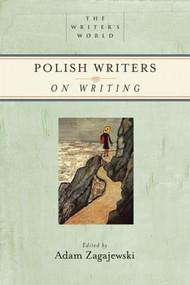Polish Writers on Writing by Adam Zagajewski, Edward Hirsch, 9781595340337