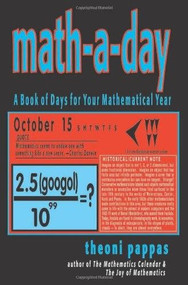 Math-A-Day (A Book of Days for Your Mathematical Year) by Theoni Pappas, 9781884550201