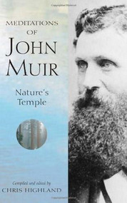 Meditations of John Muir (Nature's Temple) by Chris Highland, 9780899972855