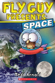 Fly Guy Presents: Space (Scholastic Reader, Level 2) by Tedd Arnold, Tedd Arnold, 9780545564922
