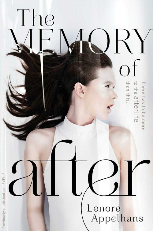 The Memory of After by Lenore Appelhans, 9781442441866