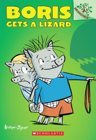 Boris Gets a Lizard: Branches Book (Boris #2) by Andrew Joyner, 9780545484473