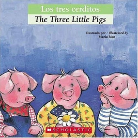 Bilingual Tales: Los tres cerditos / The Three Little Pigs by Luz Orihuela, María Rius, Esther Sarfatti, 9780439773829