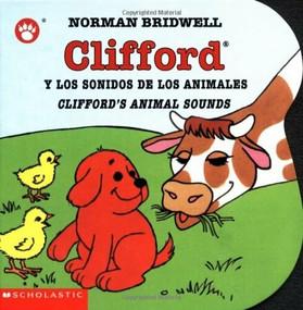 Clifford's Animal Sounds / Clifford y los sonidos de los animales (Bilingual) by Norman Bridwell, 9780439551090