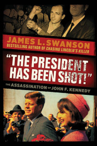 """""""President Has Been Shot!"""": Assassination of John F. Kennedy - 9780545490078 by James L. Swanson, 9780545490078"""