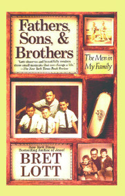 Fathers, Sons, & Brothers (The Men in My Family) by Bret Lott, 9780671041762