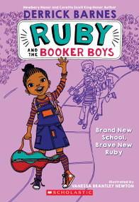 Brand New School, Brave New Ruby (Ruby and the Booker Boys #1) by Derrick D. Barnes, Vanessa Brantley Newton, 9780545017602