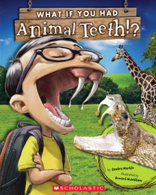 What If You Had Animal Teeth? by Sandra Markle, Howard McWilliam, 9780545484381