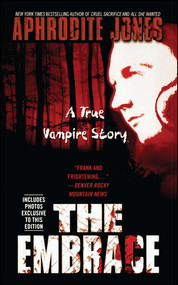 The Embrace (A True Vampire Story) by Aphrodite Jones, 9781451607574